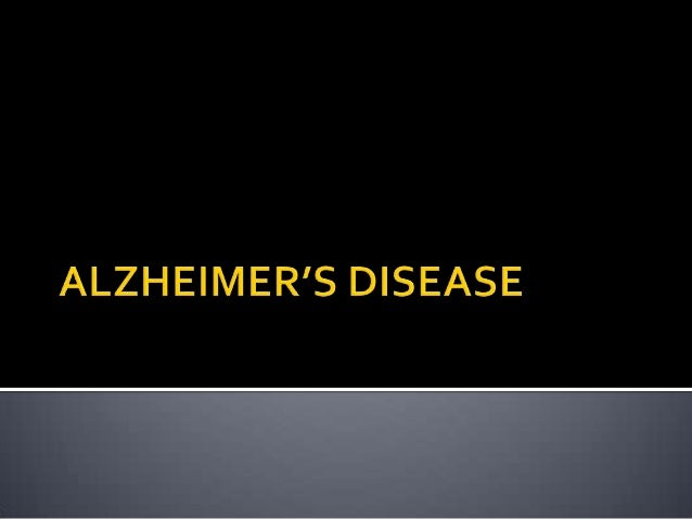    It is a degenerative neurologic disorder of    the brain   Alzheimers disease (AD), is one form of    dementia that g...