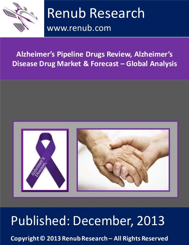 Renub Research www.renub.com Alzheimer's Pipeline Drugs Review, Alzheimer's Disease Drug Market & Forecast – Global Analys...