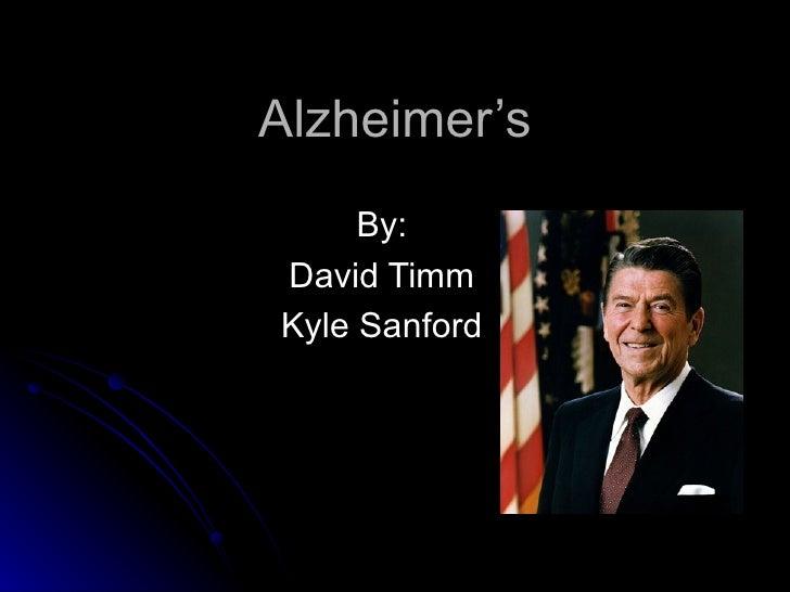 Alzheimer's     By:David TimmKyle Sanford