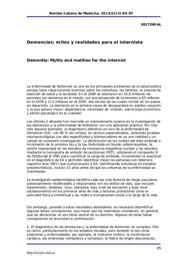 Revista Cubana de Medicina. 2013;52(2):85-87 http://scielo.sld.cu 85 EDITORIAL Demencias: mitos y realidades para el inter...