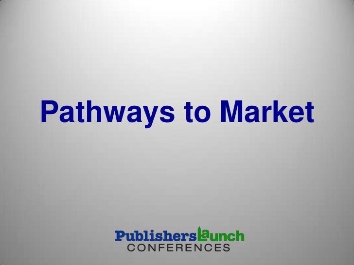 Pathways to Market