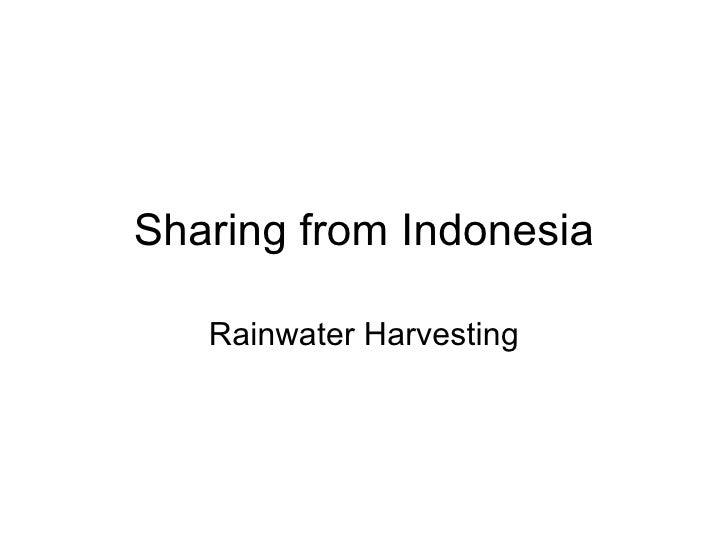 Sharing from Indonesia Rainwater Harvesting