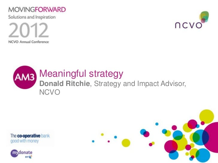 Meaningful strategyDonald Ritchie, Strategy and Impact Advisor,NCVO
