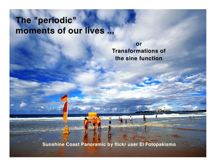The quot;periodicquot; moments of our lives ...                                          or                               ...