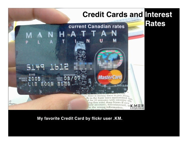 Credit Cards and Interest                                       Rates                current Canadian rates     My favorit...