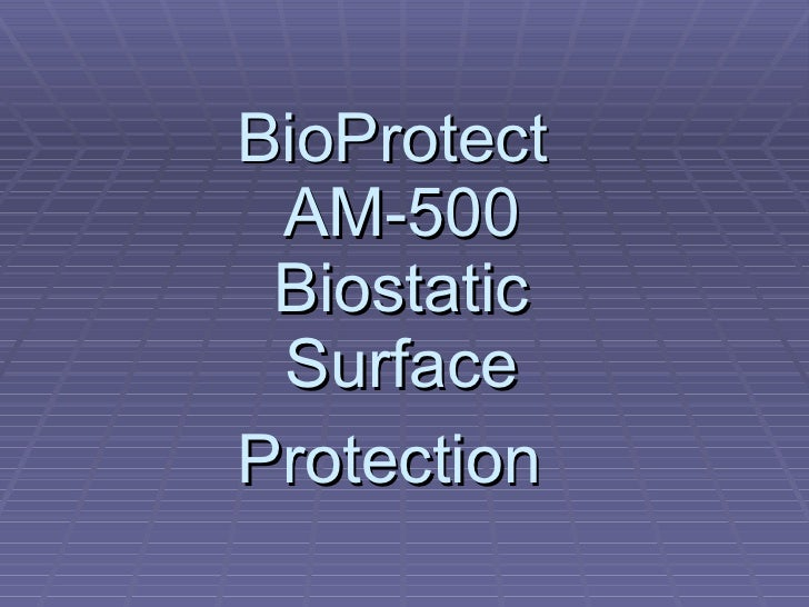 BioProtect  AM-500 Biostatic Surface Protection