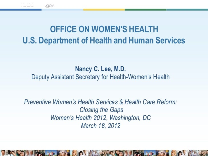 OFFICE ON WOMENS HEALTHU.S. Department of Health and Human Services                   Nancy C. Lee, M.D.  Deputy Assistant...