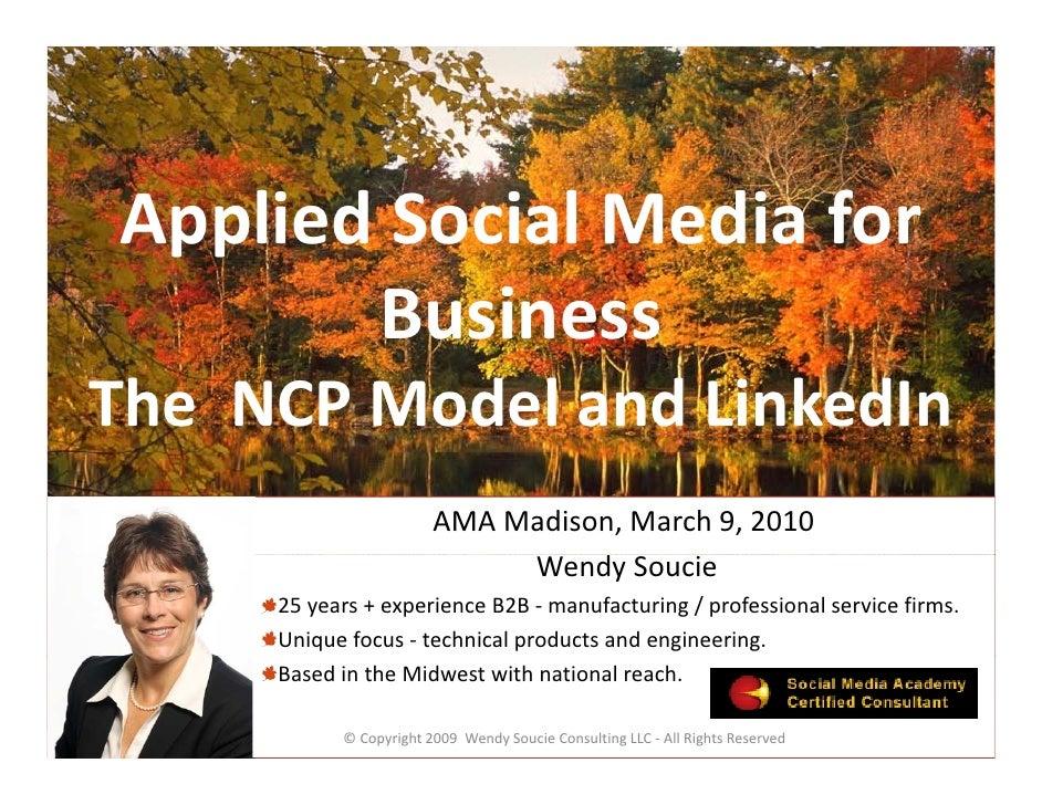 AppliedSocialMediafor  pp        Business TheNCPModelandLinkedIn                         AMAMadison,March9,2...