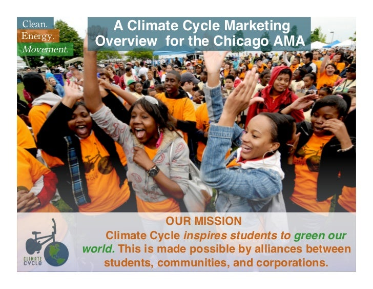 Clean.          A Climate Cycle MarketingEnergy.Movement.              Overview for the Chicago AMA                       ...