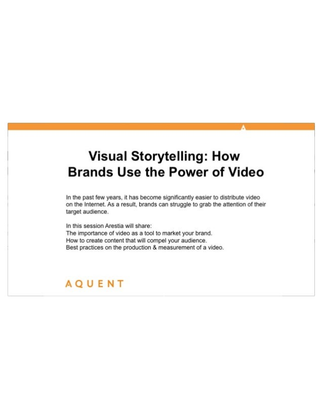 AMA/Aquent: Visual Storytelling: How Brands Use the Power of Video