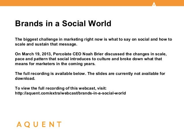 Brands in a Social WorldThe biggest challenge in marketing right now is what to say on social and how toscale and sustain ...