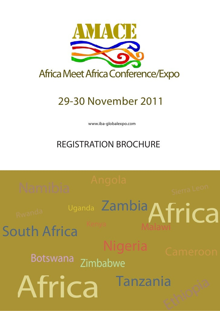 AMACE       Africa Meet Africa Conference/Expo            29-30 November 2011                  www.iba-globalexpo.com     ...