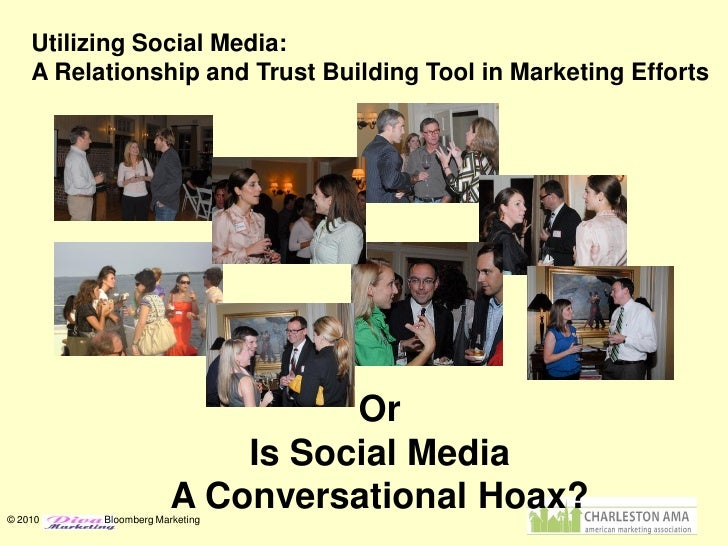 Utilizing Social Media:     A Relationship and Trust Building Tool in Marketing Efforts                                   ...