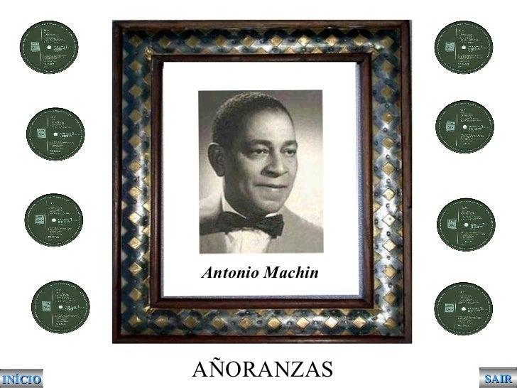 INÍCIO SAIR Antonio Machin AÑORANZAS