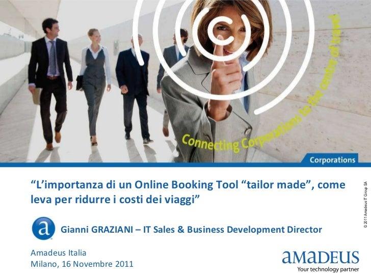""""""" L'importanza di un Online Booking Tool """"tailor made"""", come leva per ridurre i costi dei viaggi """" G  Gianni GRAZIANI – IT..."""