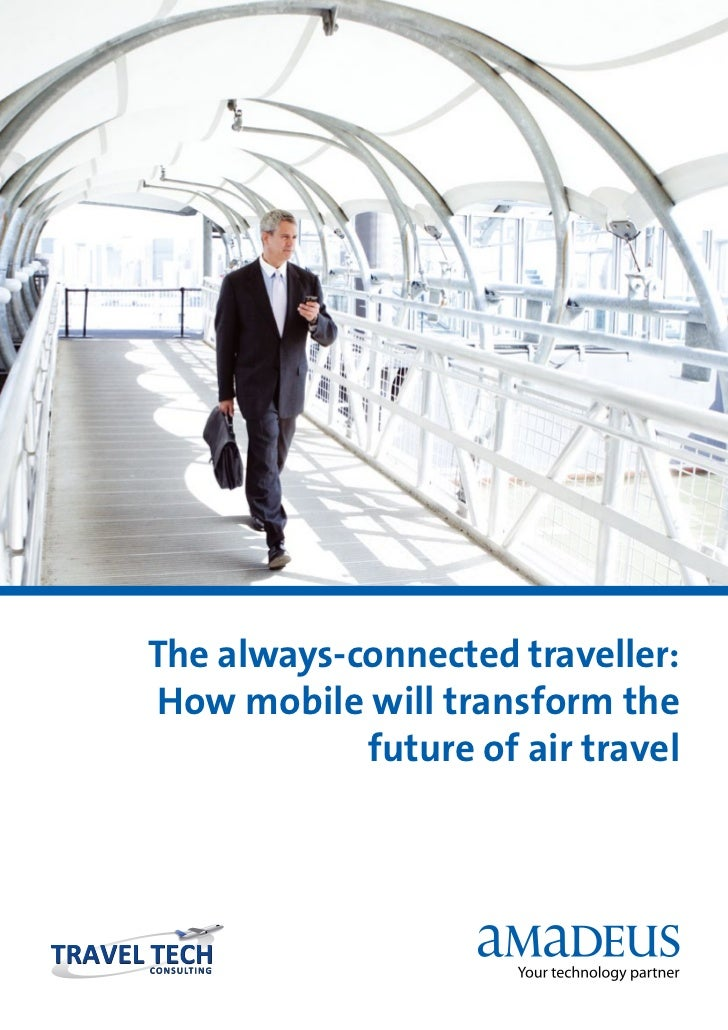 The always-connected traveller:How mobile will transform the            future of air travel