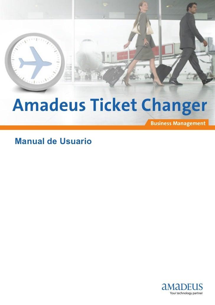 Amadeus Ticket Changer                    Business ManagementManual de Usuario