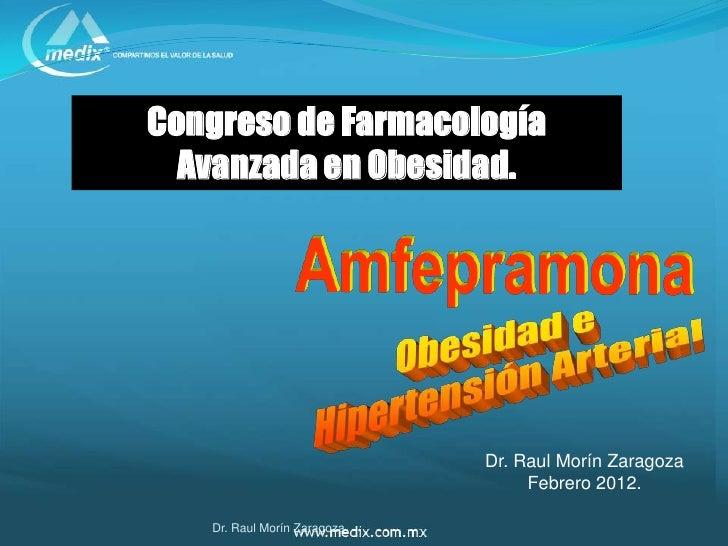 Congreso de Farmacología  Avanzada en Obesidad.                             Dr. Raul Morín Zaragoza                       ...
