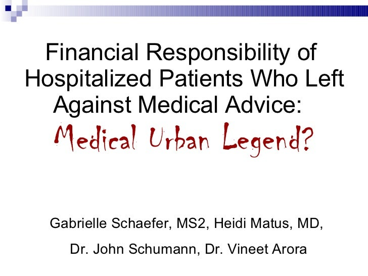 Financial Responsibilityof Hospitalized Patients Who Left Against Medical Advice:  Medical Urban Legend? Gabrielle Scha...