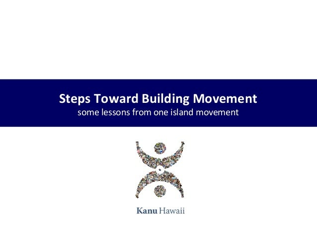 Steps Toward Building Movement some lessons from one island movement