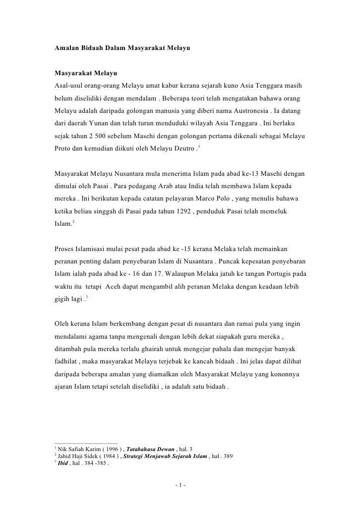 Amalan Bidaah Dalam Masyarakat MelayuMasyarakat MelayuAsal-usul orang-orang Melayu amat kabur kerana sejarah kuno Asia Ten...