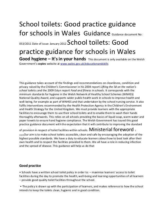 School toilets: Good practice guidancefor schools in Wales Guidance Guidance document No:053/2011 Date of issue: January 2...