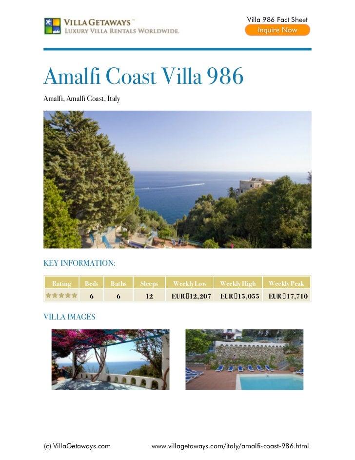 Villa 986 Fact SheetAmalfi Coast Villa 986Amalfi, Amalfi Coast, ItalyKEY INFORMATION:   Rating     Beds     Baths   Sleeps...