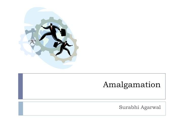 Amalgamation Surabhi Agarwal