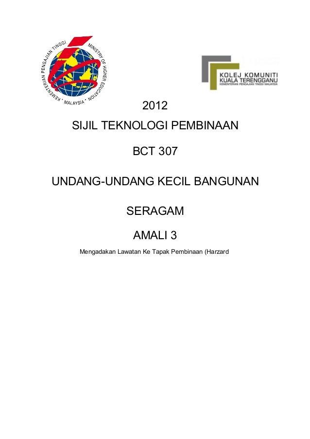 2012  SIJIL TEKNOLOGI PEMBINAAN                   BCT 307UNDANG-UNDANG KECIL BANGUNAN                 SERAGAM             ...