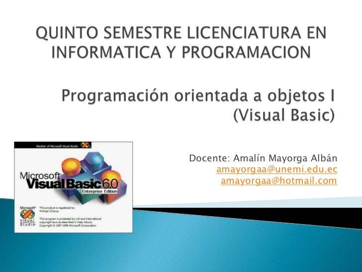 QUINTO SEMESTRE LICENCIATURA EN INFORMATICA Y PROGRAMACION<br />Programación orientada a objetos I(Visual Basic)<br />Doce...