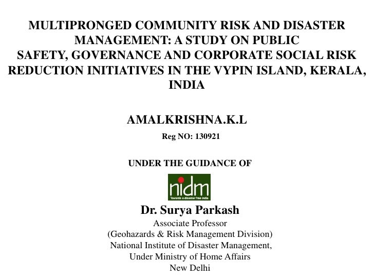 MULTIPRONGED COMMUNITY RISK AND DISASTER         MANAGEMENT: A STUDY ON PUBLIC SAFETY, GOVERNANCE AND CORPORATE SOCIAL RIS...