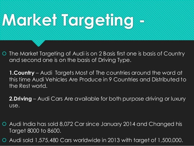 audi target market Identify a profitable target market or niche for your business.