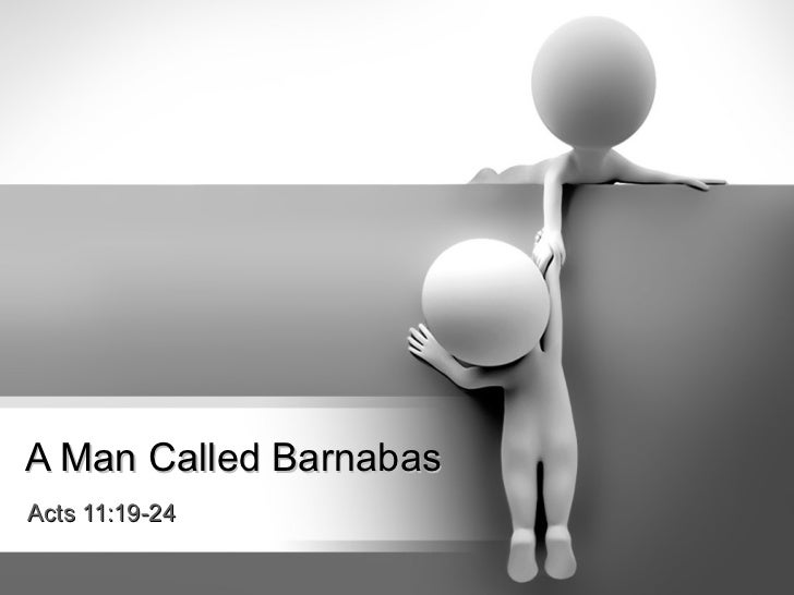 A Man Called BarnabasActs 11:19-24