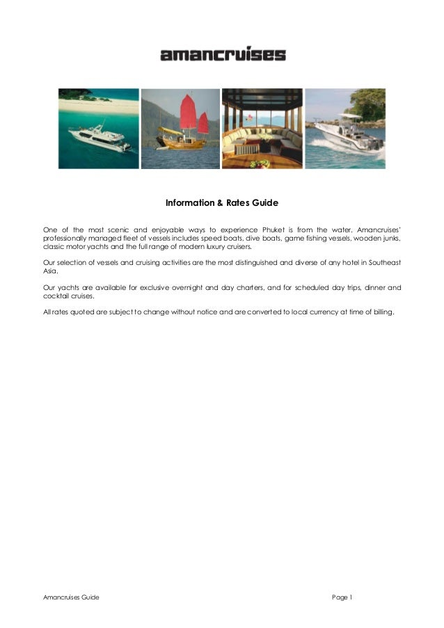 Information & Rates Guide One of the most scenic and enjoyable ways to experience Phuket is from the water. Amancruises' p...