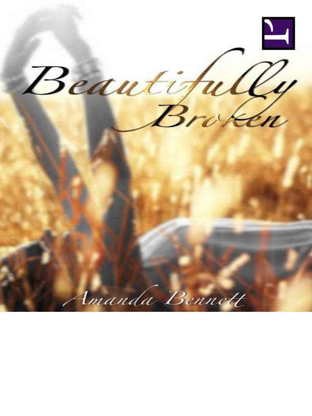 Amanda bennett   beautifully broken.epub