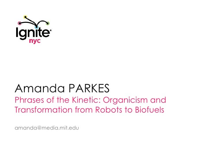 "AMANDA PARKES: ""Phrases of the Kinetic: Organicism and Transformation from Robots to Biofuels"""