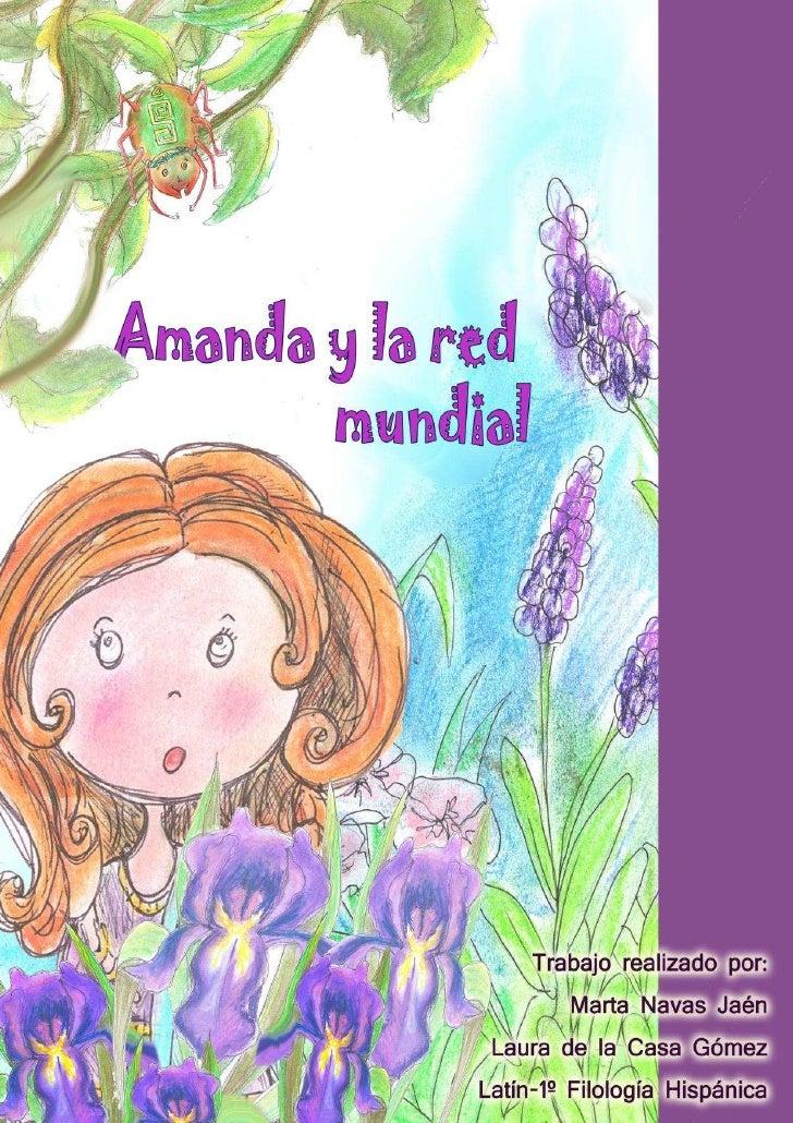 Amanda y la red mundial. Siendo Augusto emperador, en una pequeña villa cerca de la ciudad de Emerita Augusta, de la provi...
