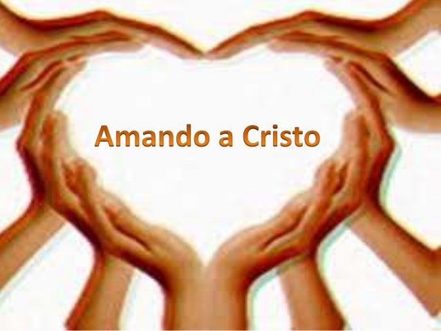 Amando a cristo