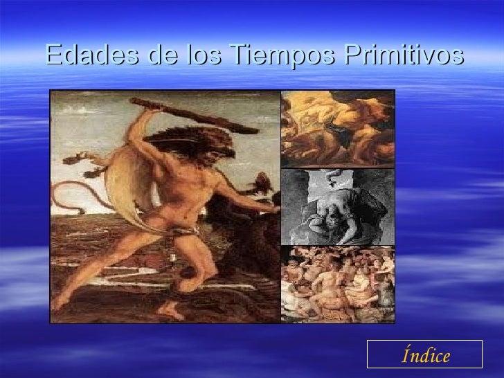 Edades de los Tiempos Primitivos Índice