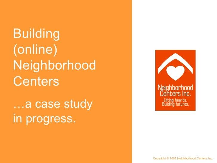 Building (online) Neighborhood Centers - AMA Presentation