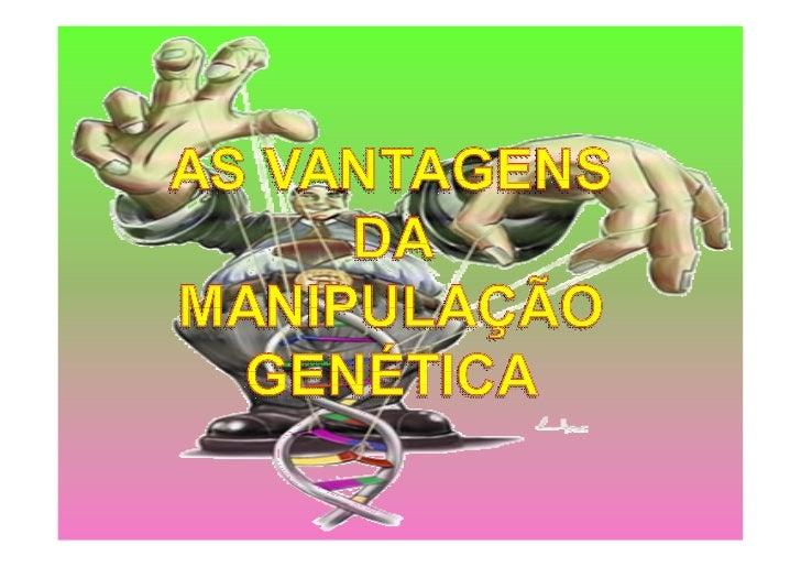 A  M A N I P U L AÇÃ O Genetica  Grupo