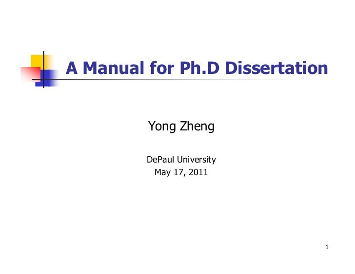 A Manual for Ph.D Dissertation         Yong Zheng         DePaul University          May 17, 2011                         ...