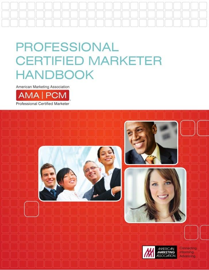PROFESSIONALCERTIFIED MARKETERHANDBOOK         American Marketing Association • PCM Handbook • Page 1 of 20