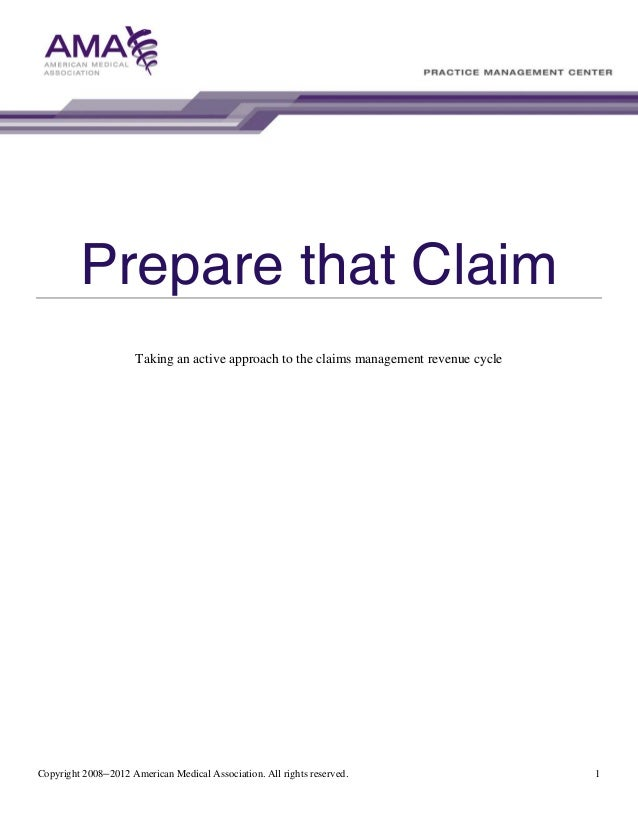 Prepare that Claim Taking an active approach to the claims management revenue cycle  Copyright 2008–2012 American Medical ...