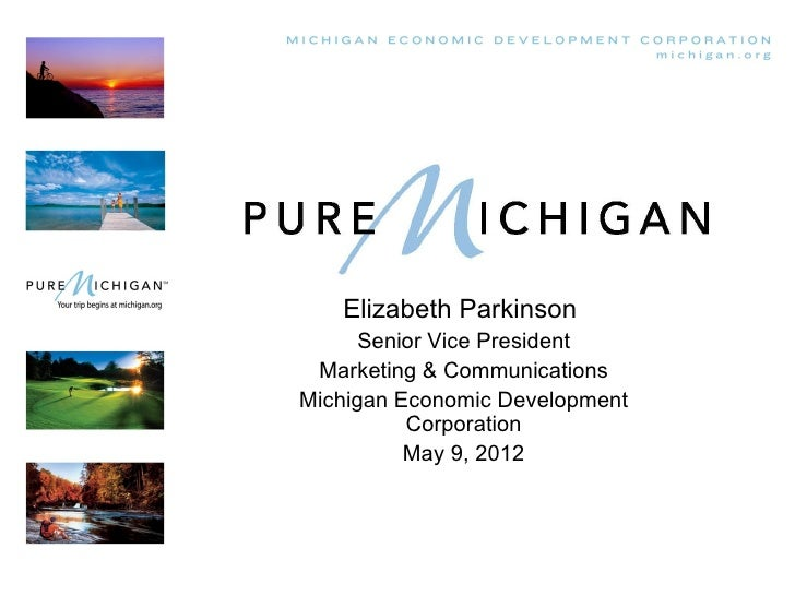 Elizabeth Parkinson      Senior Vice President Marketing & CommunicationsMichigan Economic Development          Corporatio...