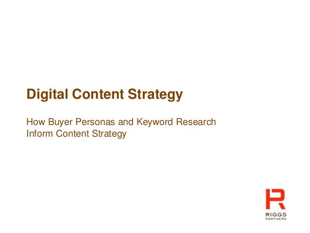 Digital Content Strategy How Buyer Personas and Keyword Research Inform Content Strategy