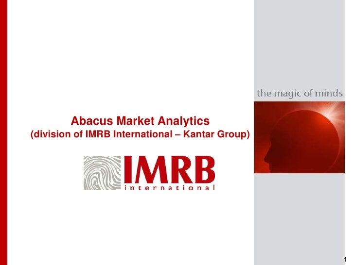 Abacus Market Analytics(division of IMRB International – Kantar Group)                                                  1