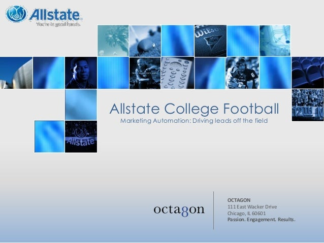 OCTAGON 111 East Wacker Drive Chicago, IL 60601 Passion. Engagement. Results. Allstate College Football Marketing Automati...