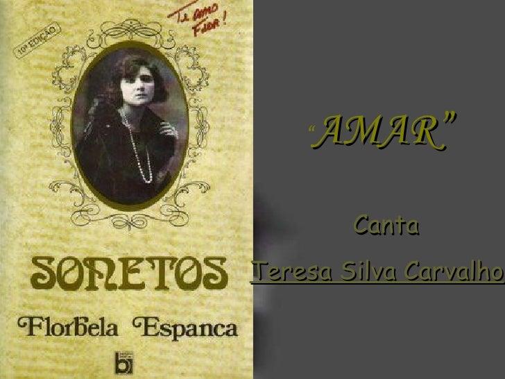 """ AMAR"" Canta Teresa Silva Carvalho"