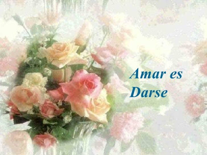 Amar es Darse